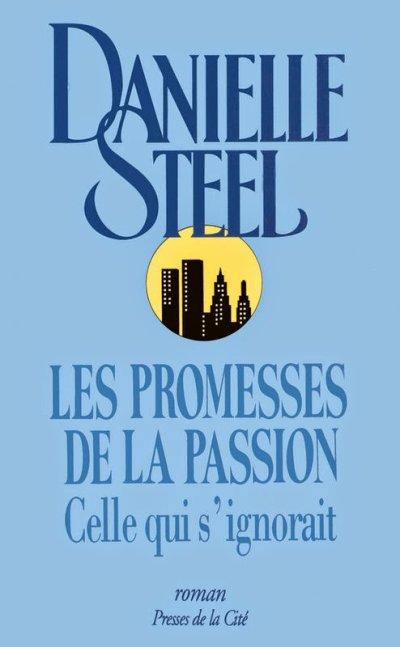 Les promesses de la passion de Danielle Steel