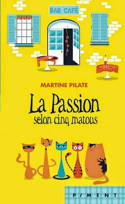 La passion selon cinq matous de Martine Pilate
