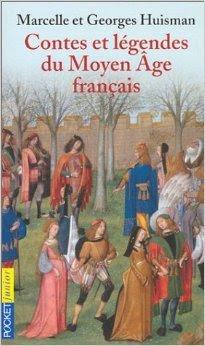 Contes et légendes du Moyen Âge Français par Marcelle et Georges Huisman