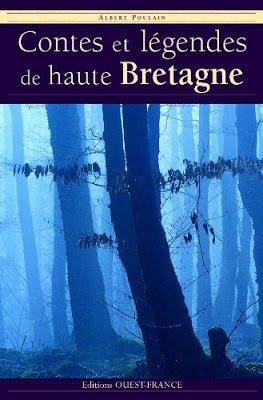 Contes et légendes de haute Bretagne de Albert Poulain