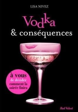 Vodka et conséquences de Lisa Nivez