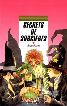 Secrets de sorcières de Alice Hulot