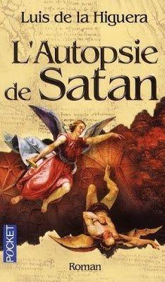 L'autopsie de Satan de Luis de la Higuera ♥