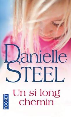 Un si long chemin de Danielle Steel