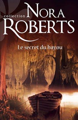 Le secret du bayou de Nora Roberts ♥