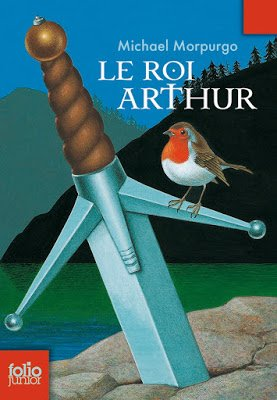 Le Roi Arthur de Michael Morpurgo