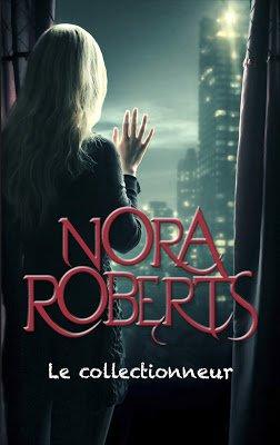 Le collectionneur de Nora Roberts
