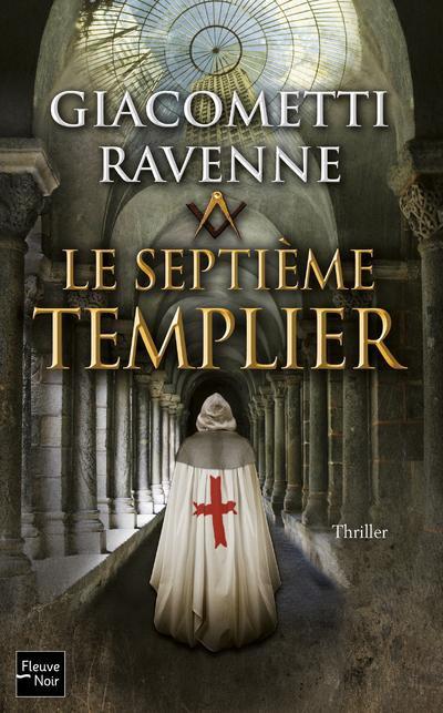 Le septième templier de Eric Giacometti et Jacques Ravenne
