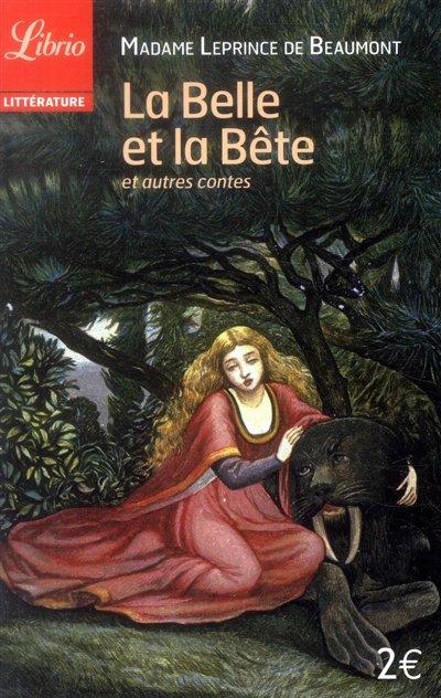 La belle et la bête, et autres contes de Madame Leprince de Beaumont