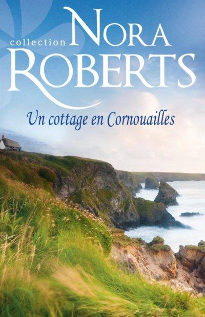 Un cottage en Cornouailles de Nora Roberts ♥