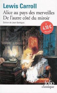 Alice au pays des merveilles suivi de l'autre coté du miroir de Lewis Carroll