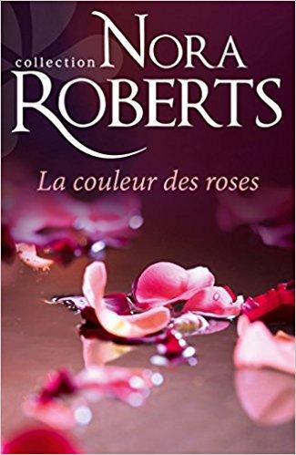 La couleur des roses de Nora Roberts