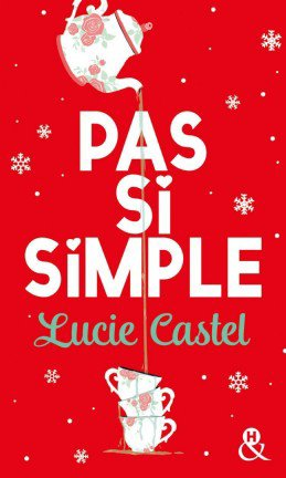 Pas si simple de Lucie Castel ♥