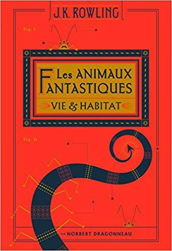 Les animaux fantastique : vie et habitat par Norbert Dragonneau de J.K.Rowling ♥