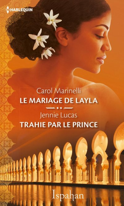 Le mariage de Layla de Carol Marinelli et Trahie par le prince de Jennie Lucas