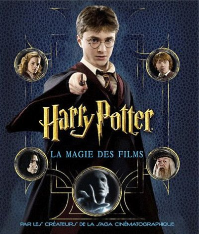 Harry Potter : la magie des films de Brian Sibley ♥