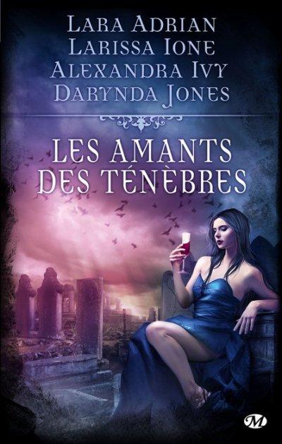Les amants des ténèbres de Lara Adrian; Larissa Ione; Alexandra Ivy et Darynda Jones