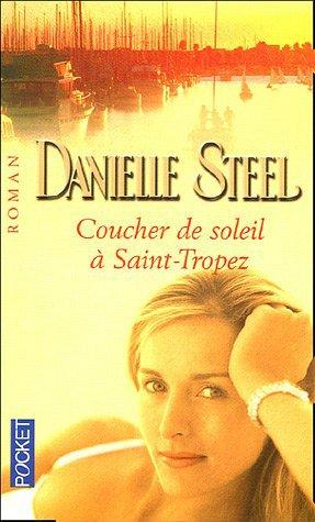 Coucher de soleil sur Saint-Tropez de Danielle Steel