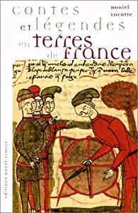 Contes et légendes en terres de France par Daniel Lacotte
