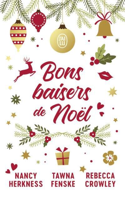 Bon baisers de Noël de Nancy Herkness, Tawna Fenske et Rebecca Crowley ♥