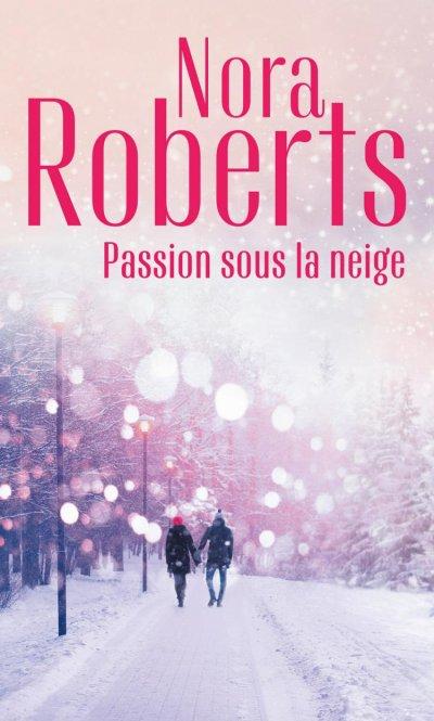 Passion sous la neige de Nora Roberts ♥