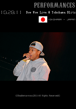 Bow Wow Live @ Yokohama Blitz Oct 28th 2011 Filed Under: Appearances - Performances - Hip Hop Japan Tour - Underrated Tour