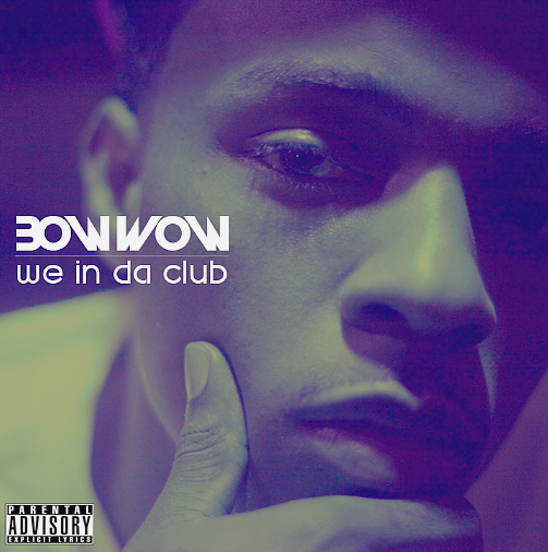Bow Wow - We In Da Club     | April 15th 2012