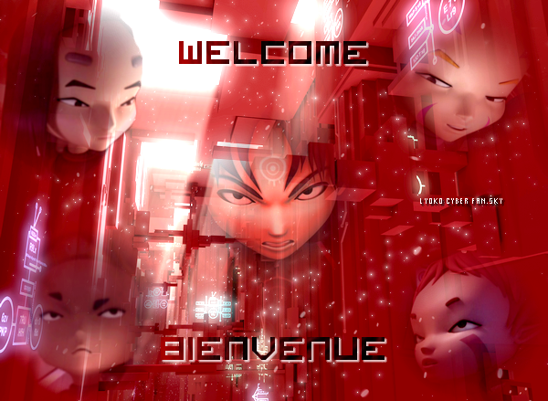 WELCOME ON   LYOKO CYBER FAN's   WORLD