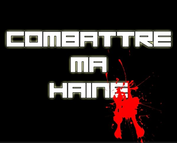 Combattre Ma Haine (2011)