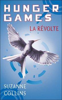 Hunger Games, tome 3 La Révolte