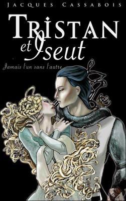 Tristan et Iseut de Jacques Cassabois