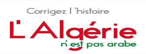 OUI  IL  FOU PAS  MENTIS?L'ALGERIE N'EST PAS ARABE