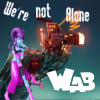 We're not alone W.A.B