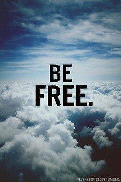 Être libre...