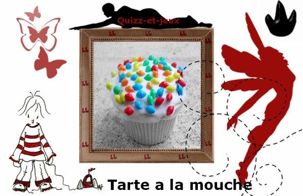 La tarte au Mouche