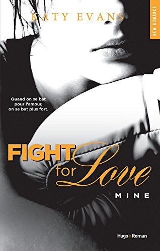 Fight For Love : Mine (Tome 2)