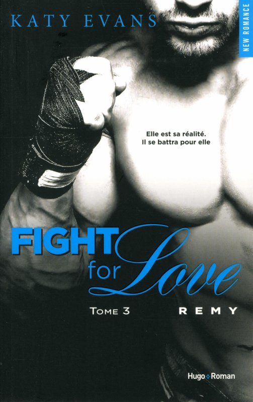 Fight For Love : Remy (Tome 3)
