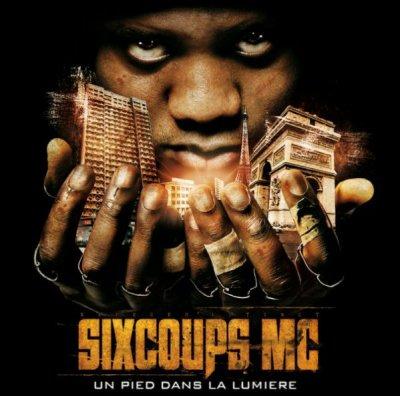 """2eme ALBUM DE SiXCOUPS MC """"UN PiED DANS LA LUMiERE"""" dans les bacs depuis le 10 MAi 2010!!"""