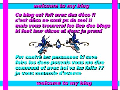 Les déco de mn blog ne sont ps realisé par moi !!!!