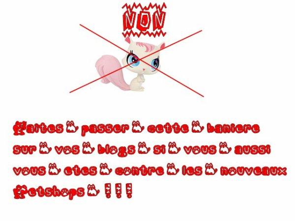 NON AUX NOUVEAUX PETSHOPS !!
