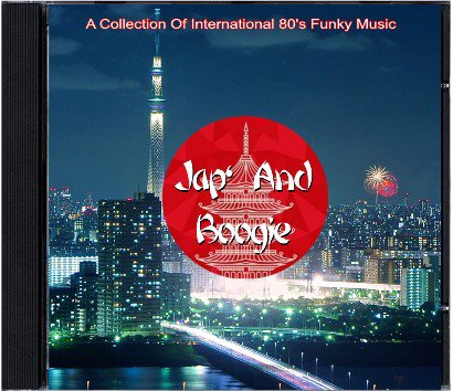 Jap' And Boogie - A collection of International 80's Funky Music