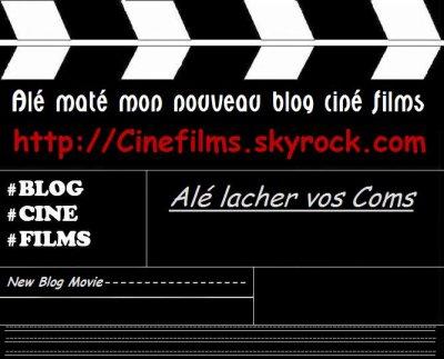 Mon nouveau Blog Films ;)