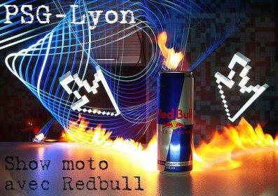 *** PSG-Lyon : Show moto avec Redbull ***