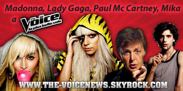 Madonna, Lady Gaga, Paul Mc Cartney, Mika à The Voice !