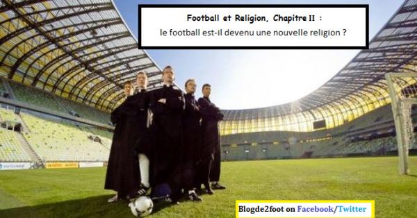 Foot et religion, Chapitre II : le football est-il devenu une nouvelle religion ?