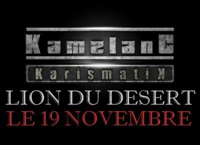 KAMELANCIEN C EST AUJOUDHUI LE 19/11/2010 LE LION DU DESERT