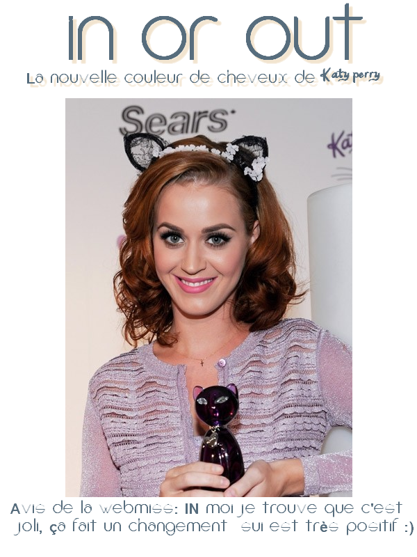 IN or OUT : La nouvelle coloration de Katy Perry. Pour toi elle est IN or OUT ?