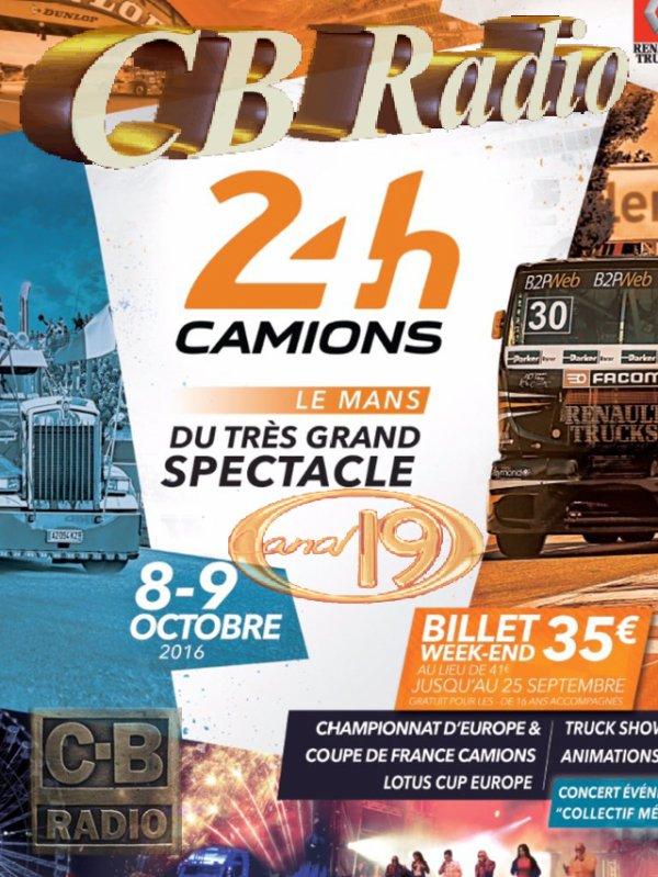 24 H Camions 8-9 Octobre 2016 - Radio Cibi: Canal 19