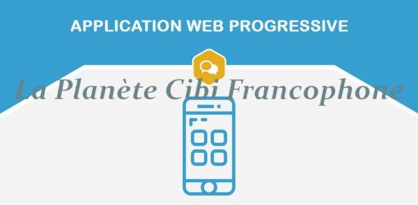 Application web progressive (PWA) pour le forum: 'La Planète Cibi Francophone' pour mobile & tablette
