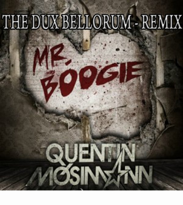 Quentin Mosimann vs R3hab - Mr Boogie ( The Dux Bellorum Mashup )